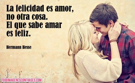 Imagenes Con Frases Sobre El Amor Y La Felicidad