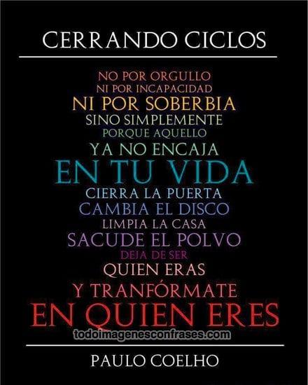 Imagenes Con Frases De Paulo Coelho Cerrando Ciclos