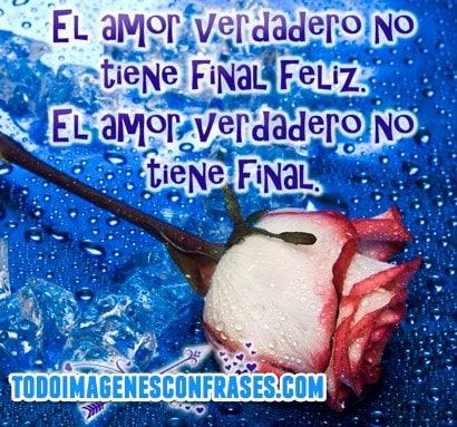 Imagenes Con Frases El Amor Verdadero No Tiene Final