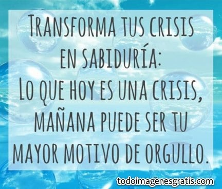 Imágenes positivas: Transforma tus crisis en sabiduría